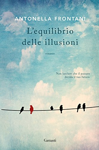 scaricare ebook gratis L'equilibrio delle illusioni PDF Epub