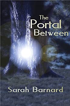 The Portal Between (The Portal Series Book 2) by [Barnard, Sarah]