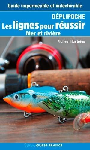 Les lignes pour réussir : Mer et rivière par Luc Bodis, Jean-Louis Guillou