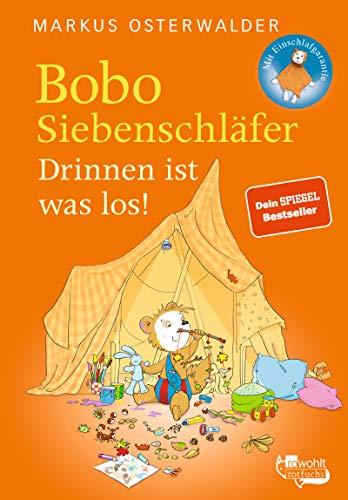 Bobo Siebenschläfer. Drinnen ist was los! (Bobo Siebenschläfers neueste Abenteuer, Band 9)