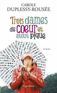 vignette de 'Trois dames de coeur et atout pique (Carole Duplessy-Rousée)'