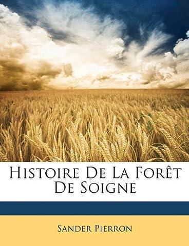 Histoire de La Foret de Soigne