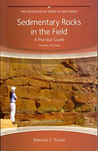 [(Sedimentary Rocks in the Field : A Practical Guide)] [By (author) Maurice E. Tucker] published on (March, 2011)