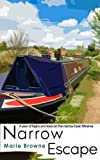 Narrow Escape - A Year of Highs and Lows on Narrowboat Minerva (Narrow Boat Book 3)