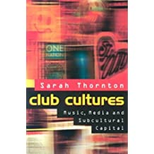 Club Cultures: Music, Media, and Subcultural Capital (Music/Culture) by Sarah Thornton (1996-01-15)