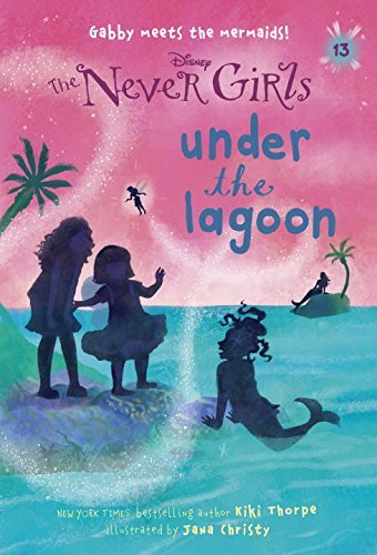 Never Girls #13: Under the Lagoon (Disney: The Never Girls) (Stepping Stone Books) by Kiki Thorpe (2016-07-05)