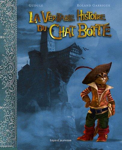 La Véritable Histoire du Chat Botté par Gudule