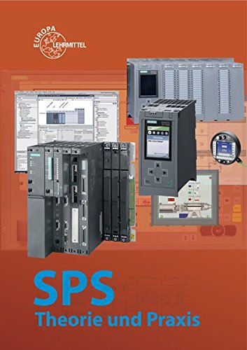 Preisvergleich Produktbild SPS Theorie und Praxis: mit Übungsaufgaben und Programmier- und Simulationssoftware