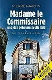 Madame le Commissaire und das geheimnisvolle Bild: Ein Provence-Krimi (Ein Fall für Isabelle Bonet) von Pierre Martin
