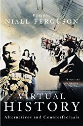 Virtual History: Alternatives and Counterfactuals by Niall Ferguson (2003-03-07)