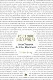 Politique des savoirs - Michel Foucault, les éclats d'une oeuvre