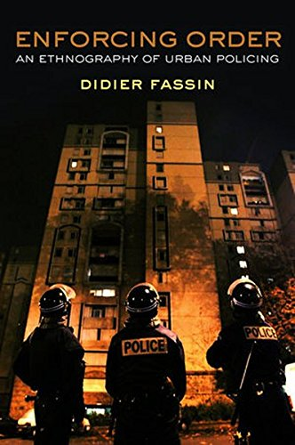 Enforcing Order: An Ethnography of Urban Policing
