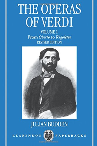 The Operas of Verdi: Volume 1: From Oberto to Rigoletto: From