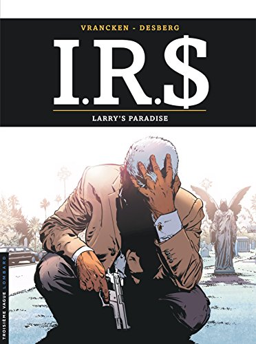 I.R.$ - tome 17 - Larry's paradise par Desberg Stephen