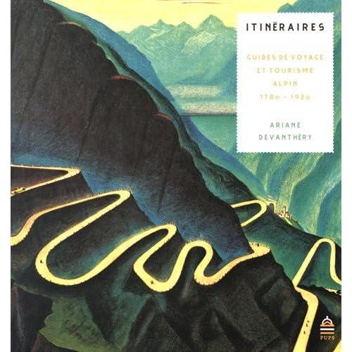 Itinéraires : Guides de voyage et tourisme alpin (1780-1920)