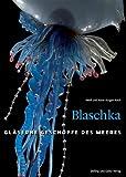 Blaschka: Gläserne Geschöpfe des Meeres - Martin Rasper