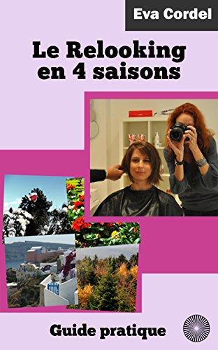 Lire un Le Relooking en 4 saisons: Guide pratique pdf ebook