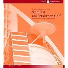 Stabilität am Persischen Golf: Regionale und Transnationale Perspektiven
