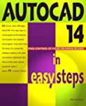 Autocad 14 In Easy Steps: Covers Vers...
