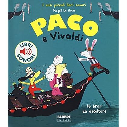 Paco E Vivaldi. Ediz. A Colori