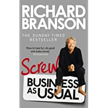 Screw Business as Usual by Sir Richard Branson (2013-04-04)