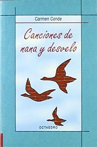 Canciones de nana y desvelo  par Carmen Conde Abellán