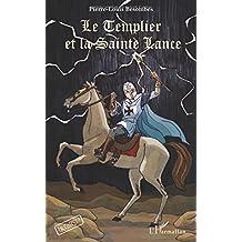 Le Templier et la Sainte Lance