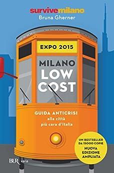 Milano low cost: Guida anticrisi alla città più cara d'Italia di [Gherner, Bruna]