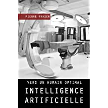 Intelligence artificielle : vers un humain optimal