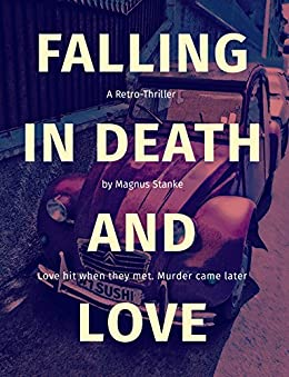 Falling in Death and Love: A Retro-Thriller by Magnus Stanke by [Stanke, Magnus]