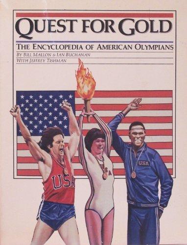 Quest for Gold: Encyclopaedia of American Olympians por Bill Mallon