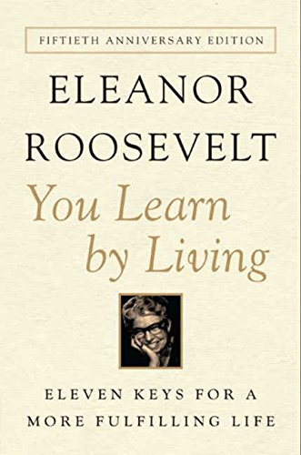 You Learn by Living por Eleanor Roosevelt