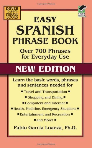 Easy Spanish Phrase Book NEW EDITION: Over 700 Phrases for Everyday Use (Dover Large Print Classics) by Garcia Loaeza, Pablo (2013) Paperback
