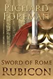 Sword Of Rome: Rubicon by Richard Foreman