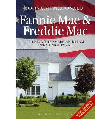 -fannie-mae-and-freddie-mac-turning-the-american-dream-into-a-nightmare-by-mcdonald-oonagh-author-pa