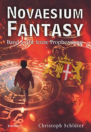 Novaesium Fantasy. Band 1: Die letzte Prophezeiung - Angereichert Gesicht
