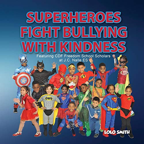 Super Heroes Fight Bullying With Kindness: Featuring CDF Freedom School Scholars at J.C. Nalle ES