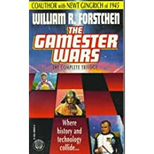 The Gamester Wars: The Complete Trilogy by William R. Forstchen (1995-06-27)