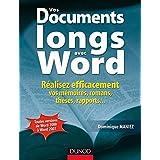 Vos documents longs avec Word : Réalisez efficacement vos mémoires, romans, thèses, rapports... (Hors collection)