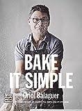 Bake it simple: Recetas fáciles de pastelería para hacer en casa