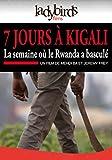 7 jours à Kigali [DVD]