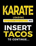 Karate Loading 75% Insert Tacos To Continue: Journals To Write In - Kids Books Karate V1 - Dartan Creations, Heather Nickles