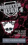 Back and Deader Than Ever: Book 4 (Monster High)