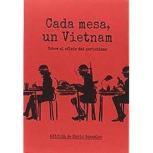 Cada mesa un Vietnam: Sobre el oficio del periodismo