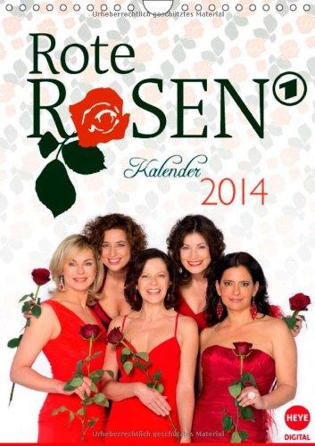 Pflanzen Liebe Muss (Rote Rosen (Wandkalender 2014 DIN A4 hoch): Dieser Kalender ist ein Muss für alle Fans der beliebten TV-Serie (Monatskalender, 14 Seiten))