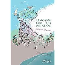 Limosna para los pájaros (Colección de poesía Montea 2015 nº 4)