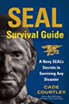 SEAL Survival Guide: A Navy SEAL's Se...