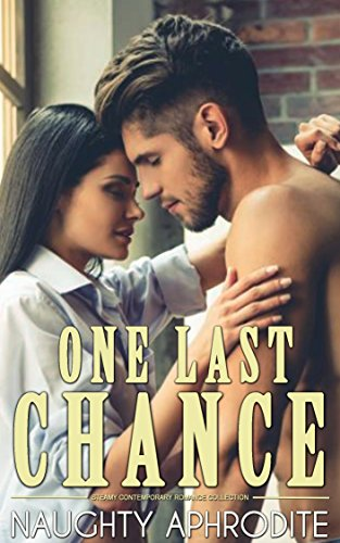One Last Chance: Steamy Contemporary Romance Collection (English Edition)