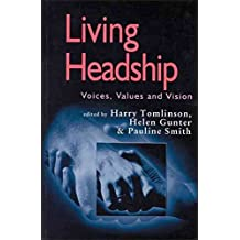 [(Living Headship : Voices, Values and Vision)] [Edited by Harry Tomlinson ] published on (January, 2003)