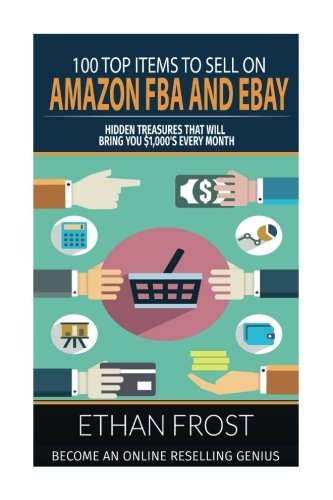 100-top-items-to-sell-on-amazon-fba-and-ebay-hidden-treasures-that-will-bring-you-thousands-each-mon